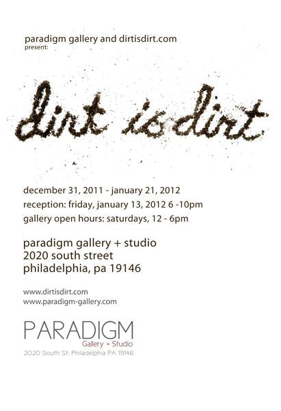 Dirt is Dirt: An Exhibition Curated by Kevin McWilliams and Dan Haddigan