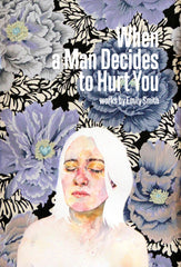 Artwork by Emily Smith: When a Man Decides to Hurt You