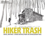 Hiker Trash: Notes, Sketches + Other Detritus from the Appalachian Trail