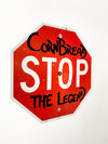 Cornbread the Legend Stop Sign