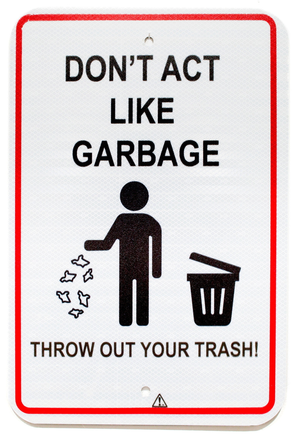 Don't Act Like Garbage