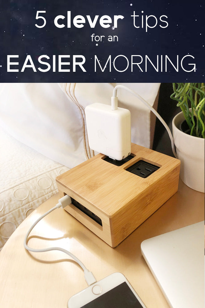 5 Clever tips for an EASIER morning:
