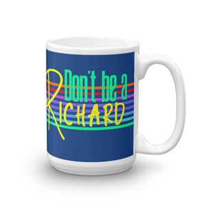 Don't be a Richard Mug - Headhunter Gear