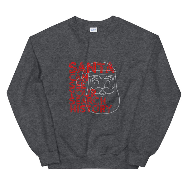 Santa Sees Your Search History Christmas Sweatshirt - Headhunter Gear