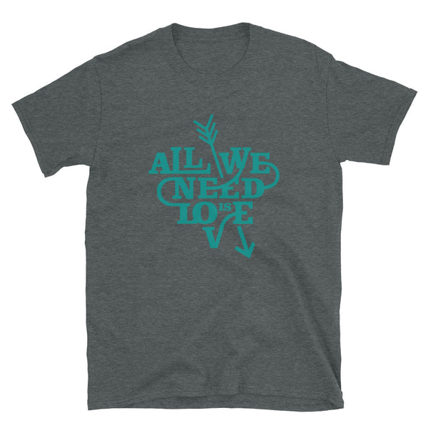 All We Need Is Love T-Shirt - Headhunter Gear