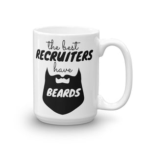 The Best Recruiters Have Beards Mug - Headhunter Gear