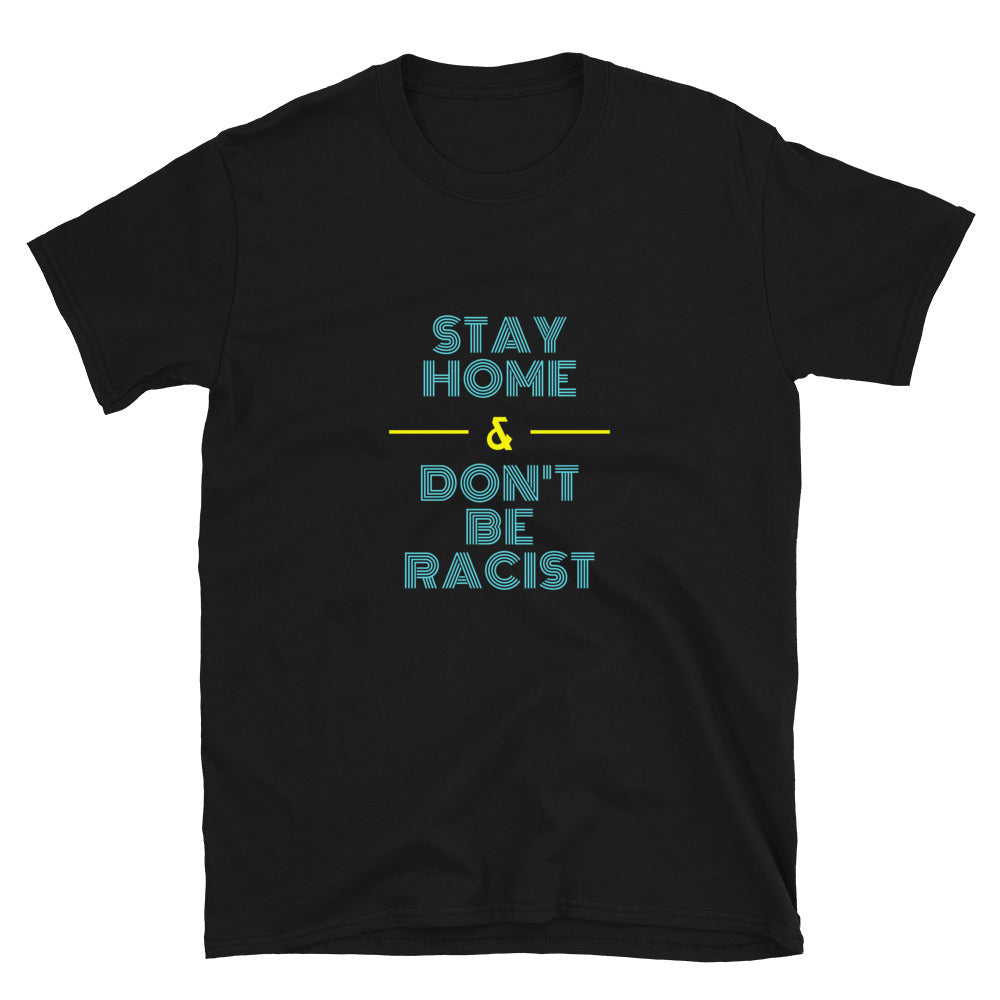Stay At Home - Anti-Racism T-Shirt - Headhunter Gear
