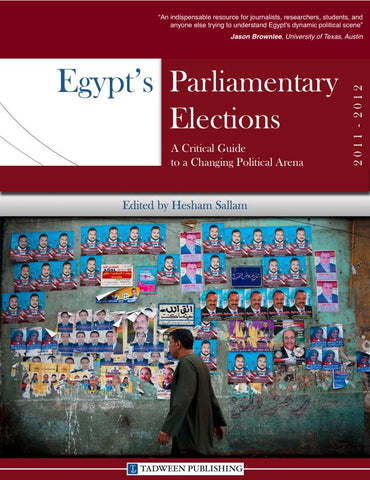 Egypt's Parliamentary Elections, 2011-2012: A Critical Guide