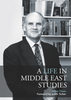 A Life in Middle East Studies