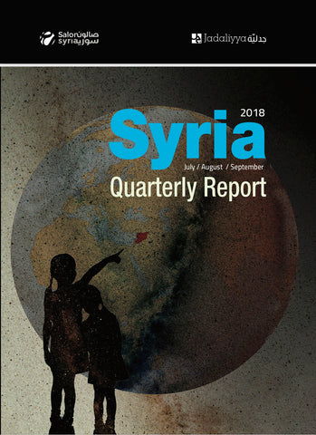 Syria Quarterly Report Issue 3: July/August/September 2018