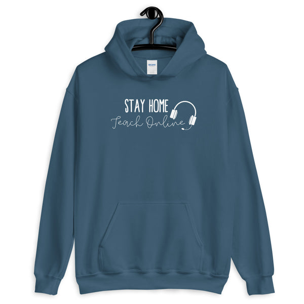 Stay Home Teach Online Teacher Hoodie