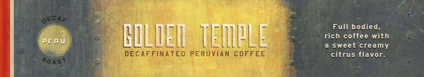 DECAF Golden Temple Peru Jaén Province  Organic & Fair Trade