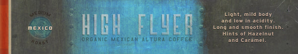 High Flyer Organic & Fair Trade Mexican Altura Coffee