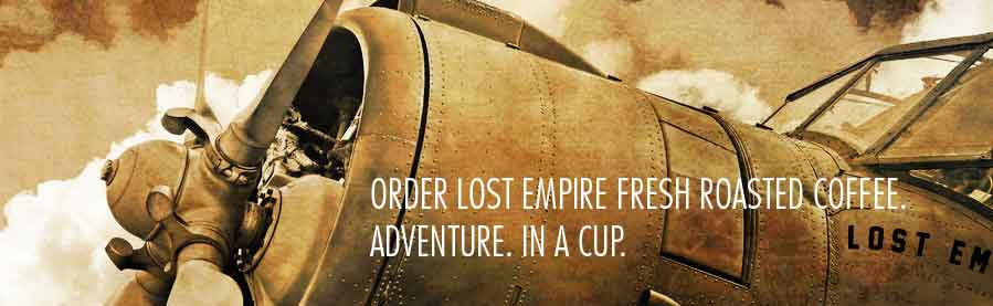 Lost Empire Coffee Company. Buy Fire Roasted certified organic and fair trade coffee at our online coffee store, gourmet coffee, artisan coffee, organic coffee & fair trade coffee online from the best coffee roaster in the country through our online, web coffee store.. Exceptional Fresh Roasted coffee, gourmet coffee, organic coffee and free trade coffee. Shop for coffee online in our ultimate online coffee store. Buy coffee from award winning roaster. Easy to buy the perfect coffees for you. Fresh roasted coffee. Artisan and gourmet coffee. Fresh roasted to order. Single origin and exotic espresso and blends of the best coffeee in the world. est coffee roaster. Exceptional Fresh Roasted coffee, gourmet coffee, organic coffee and free trade coffee. Shop for coffee online in our ultimate online coffee store. Buy coffee from award winning roaster. Easy to buy the perfect coffees for you. Fresh roasted coffee. Artisan and gourmet coffee. Fresh roasted to order. Single origin and exotic espresso and blends of the best coffeee in the world.