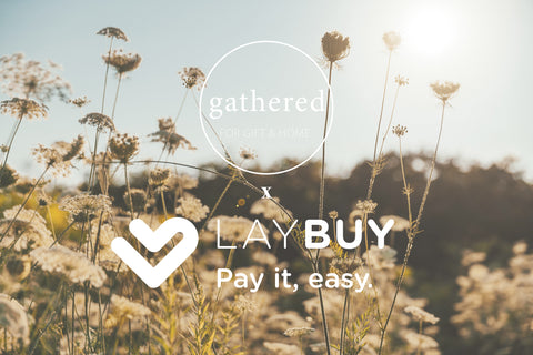 LAYBUY NOW AVAILABLE AT GATHERED.NZ