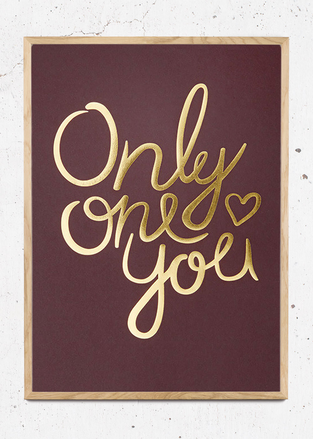 Plakat af Only One You - Claret fra I Love My Type