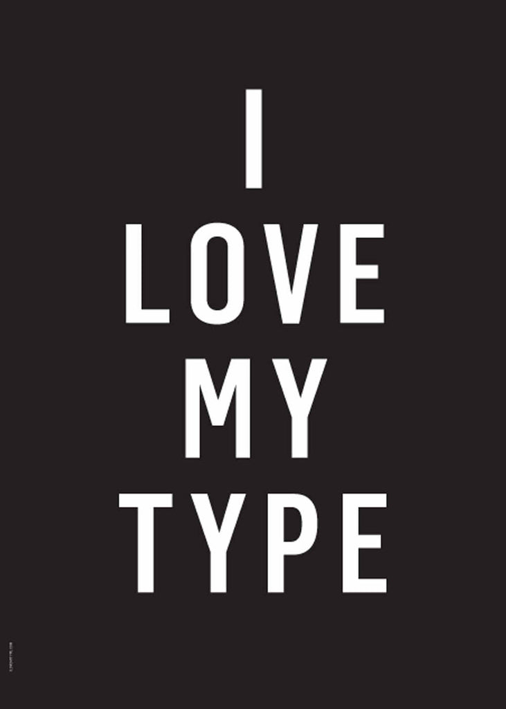 I Love My Type - Black fra I Love My Type