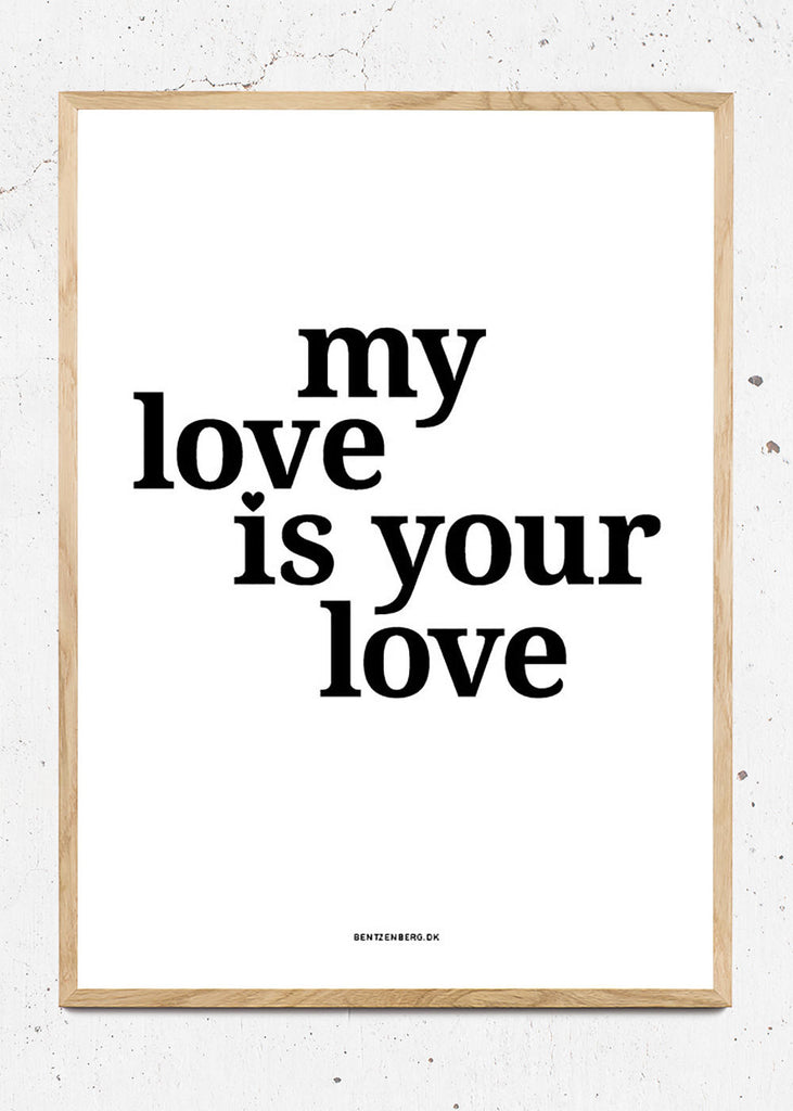 My love is your love fra Bentzenberg
