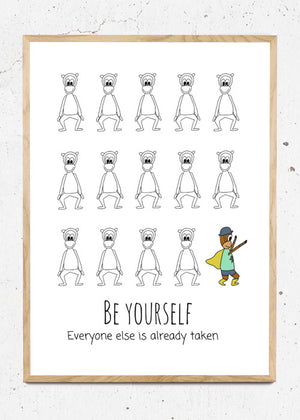 Be yourself - everyone else is already taken fra Happy Trails Studios