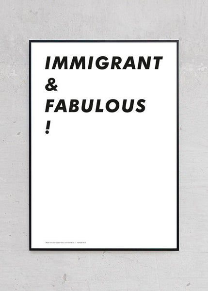 Immigrant & Fabulous! fra Hamide Design Studio