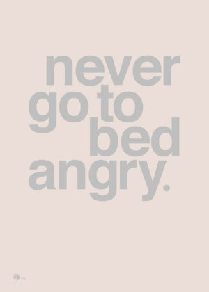 Never Go To Bed Angry - Rose fra By Krohn