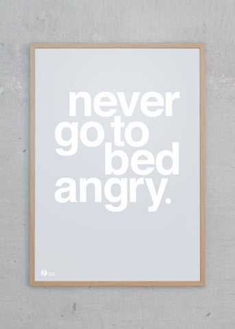 Never Go To Bed Angry - Grey