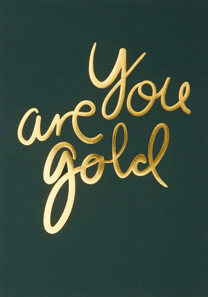 You Are Gold - Racing Green fra I Love My Type