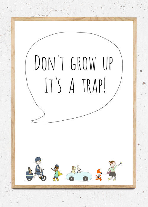 Dont grow up - it's a trap fra Happy Trails Studios