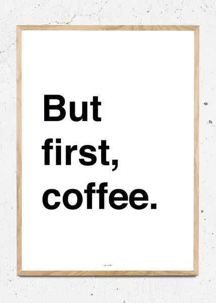 But first coffee, hvid - plakat fra CPH STUDIO