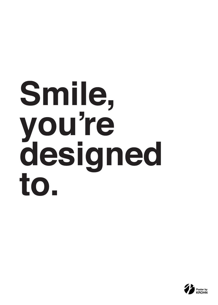 Smile, You're Designed To - S/H fra By Krohn
