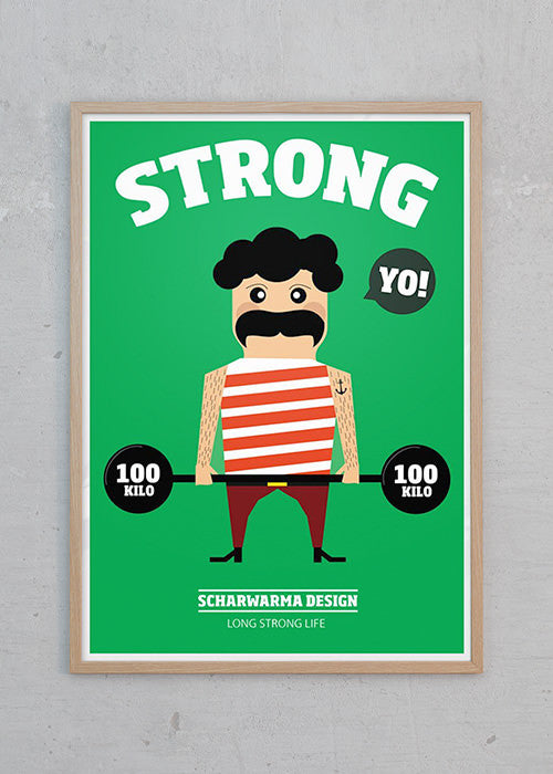Plakat af Life Is Good: Strong Man fra Scharwarma Design
