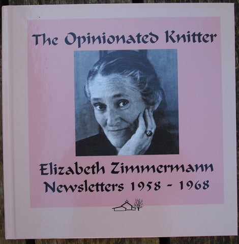 The Opinionated Knitter - Elizabeth Zimmermann Newsletters 1958 - 1968