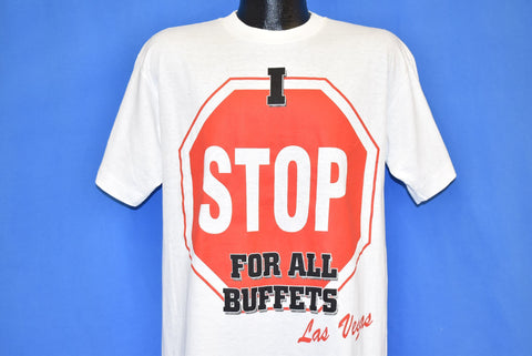 90s I Stop For All Buffets Las Vegas Nevada Funny t-shirt Large