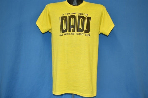 80s If You Don't Ask For Dads You Get Root Beer t-shirt Medium