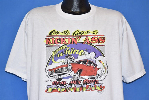 90s On the Gas Kickin Ass Real Men Drive Pontiac t-shirt XXL