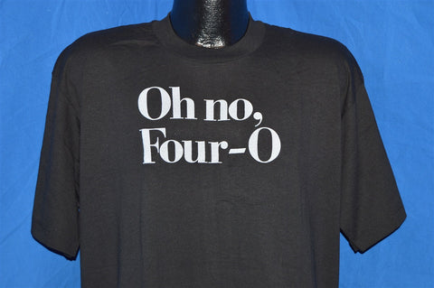 80s Oh No Four-O Funny t-shirt Extra-Large