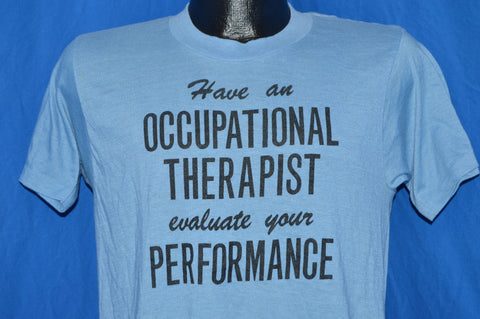 80s Have Occupational Therapist Evaluate Your Performance t-shirt Medium