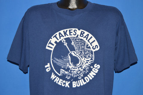 80s It Takes Balls To Wreck Buildings t-shirt Extra Large