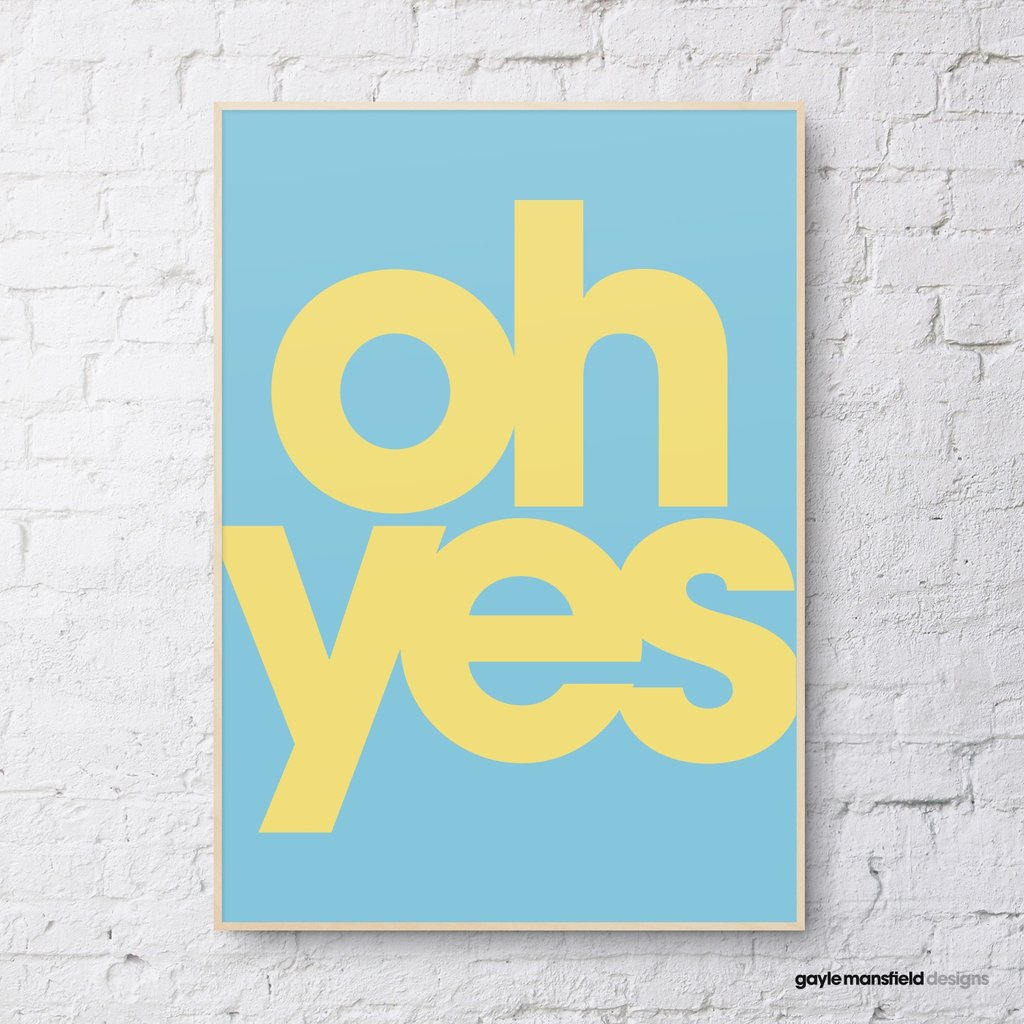 Oh Yes Print - Yellow on Pale Blue