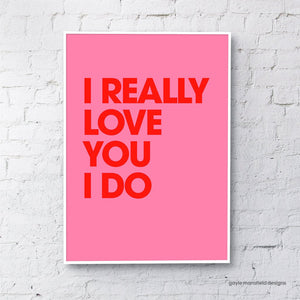 Pink I Really Love You Print