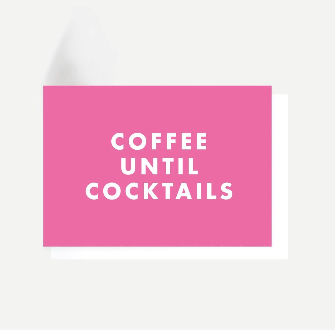 Coffee Until Cocktails Card