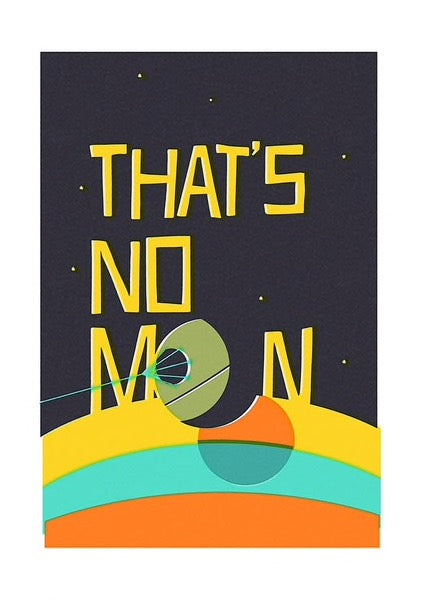 That's no moon Print