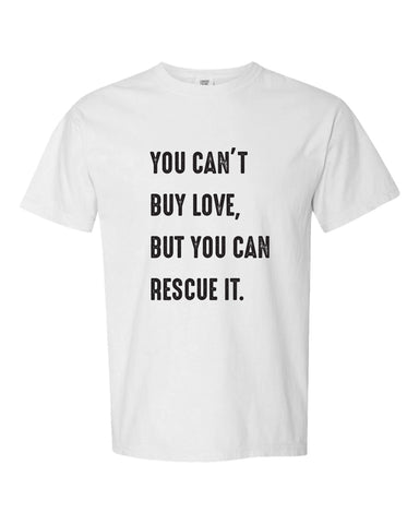 Can't Buy Love Unisex T-Shirt (White)