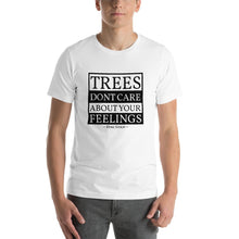 Load image into Gallery viewer, Trees dont care about your feelings funny disc golf shirt in white
