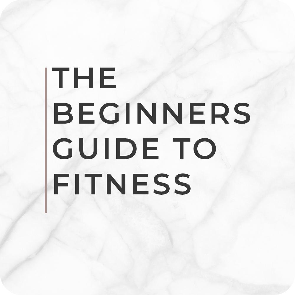 The Beginners Guide to Fitness