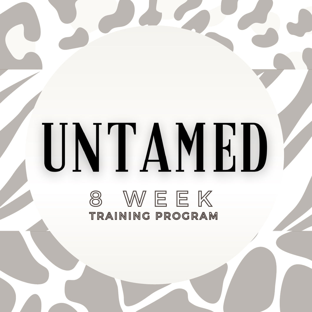 Untamed 8 Week Program