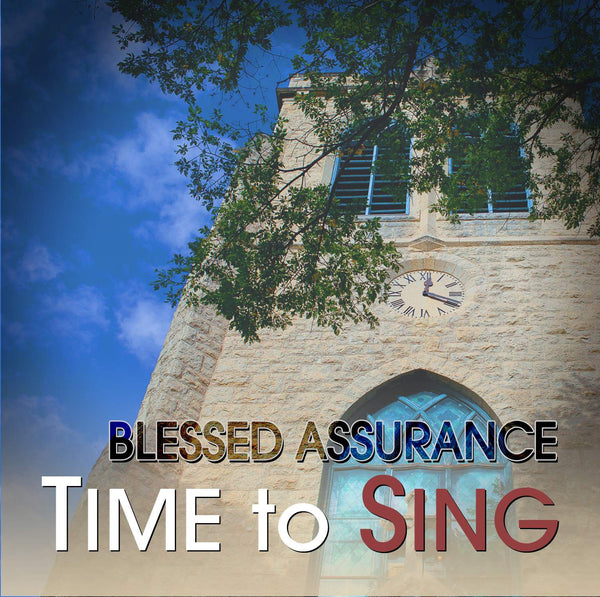 Time to Sing - Blessed Assurance (CD)