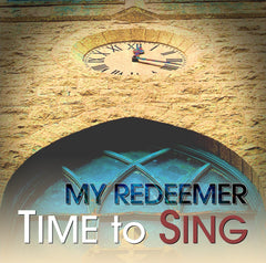 Time to Sing - My Redeemer (CD)