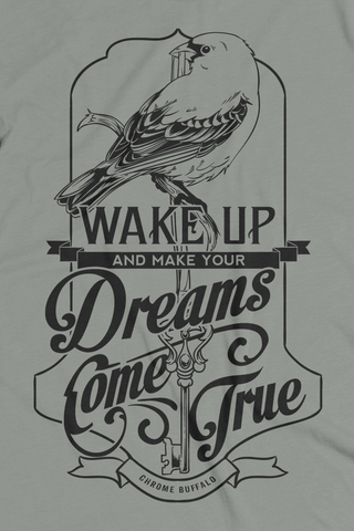 Wake Up and Make Your Dreams Come True