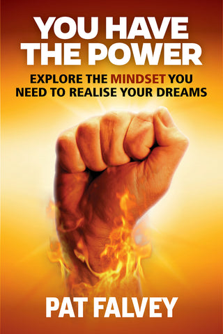 You Have The Power : Explore The Mindset You Need To Realise Your Dreams